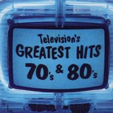 Television's Greatest Hits: 70s & 80s